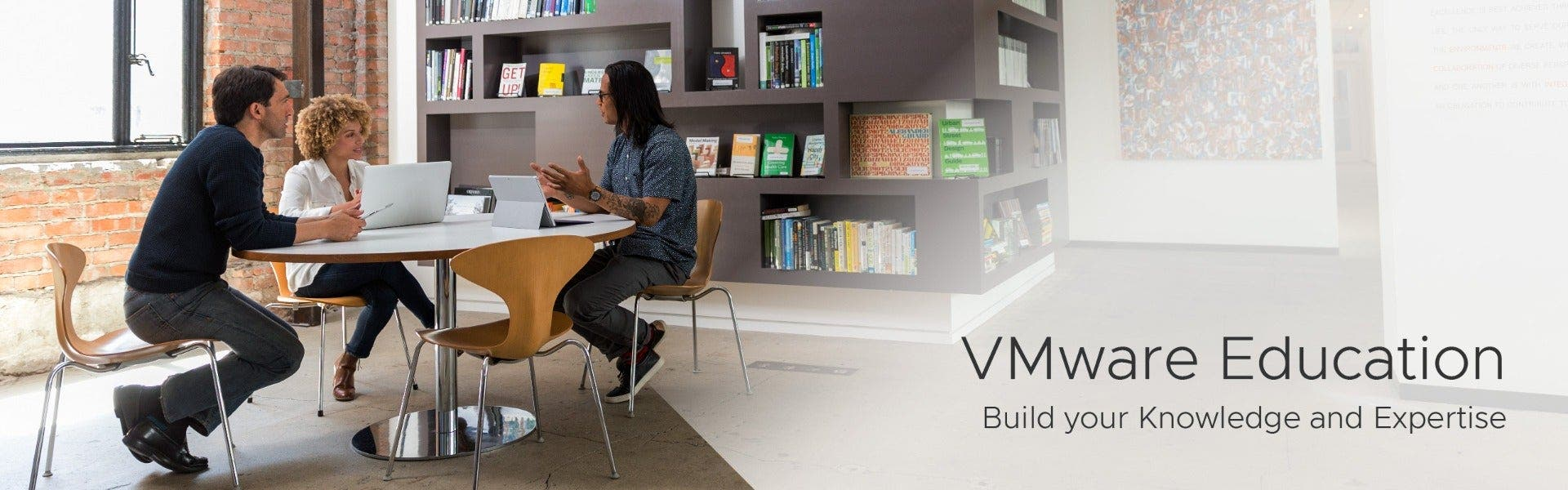 VMware Education. Build your Knowledge and Expertise